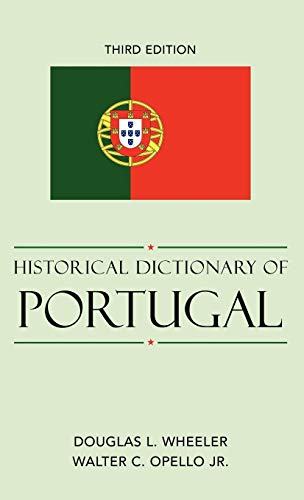 Historical Dictionary of Portugal (Hardback): Douglas L. Wheeler, Walter C. Opello