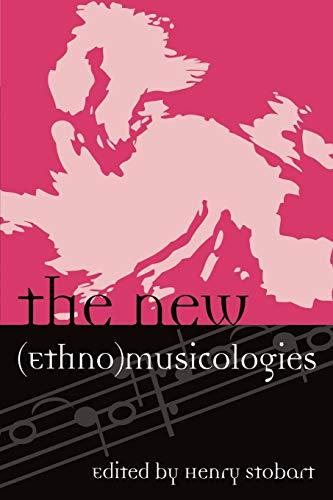 9780810861015: The New (Ethno)musicologies (Europea : Ethnomusicologies and Modernities) (Europea: Ethnomusicologies & Modernities)