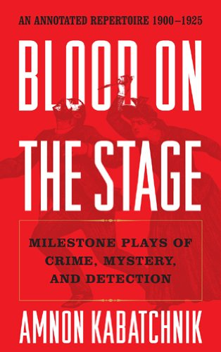 Blood on the Stage: Milestone Plays of Crime, Mystery, and Detection (Hardback): Amnon Kabatchnik