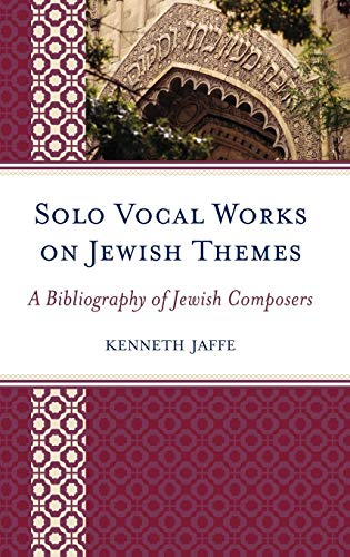 9780810861350: Solo Vocal Works on Jewish Themes: A Bibliography of Jewish Composers