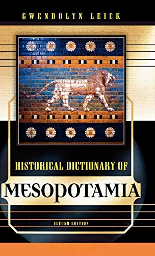 9780810861824: Historical Dictionary of Mesopotamia (Historical Dictionaries of Ancient Civilizations & Historical Eras)