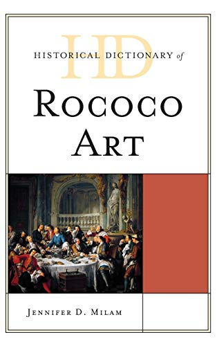 9780810861831: Historical Dictionary of Rococo Art (Historical Dictionaries of Literature and the Arts)