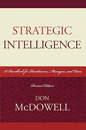 9780810861848: Strategic Intelligence: A Handbook for Practitioners, Managers, and Users (Security and Professional Intelligence Education Series)