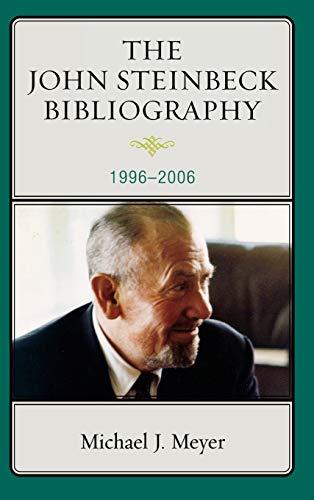 THE JOHN STEINBECK BIBLIOGRAPHY: 1996-2006: Michael J. Meyer