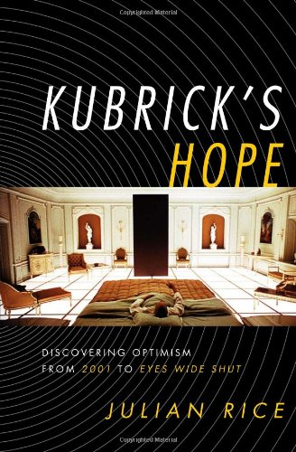 9780810862067: Kubrick's Hope: Discovering Optimism from 2001 to Eyes Wide Shut