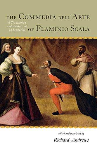 9780810862074: The Commedia Dell'arte of Flaminio Scala: A Translation and Analysis of 30 Scenarios