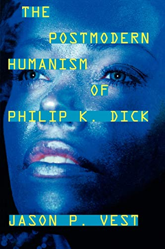 9780810862128: The Postmodern Humanism of Philip K. Dick