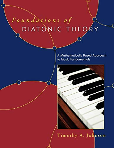 9780810862135: Foundations of Diatonic Theory: A Mathematically Based Approach to Music Fundamentals