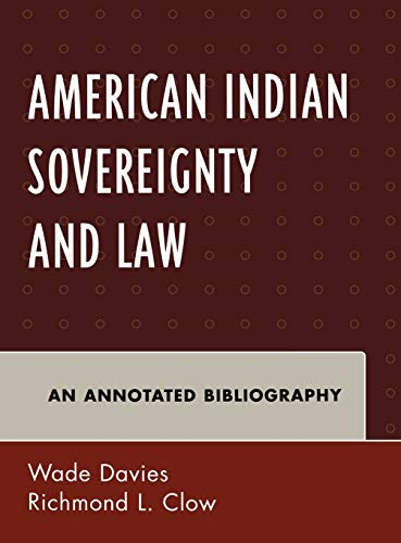 9780810862357: American Indian Sovereignty and Law: An Annotated Bibliography (Native American Bibliography Series)