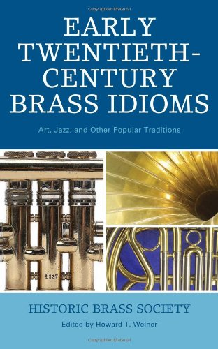 9780810862456: Early Twentieth-Century Brass Idioms: Art, Jazz, and Other Popular Traditions (Studies in Jazz)