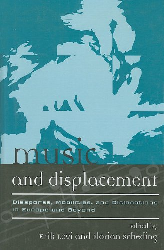 Music and Displacement: Diasporas, Mobilities, and Dislocations in Europe and Beyond (Hardback)