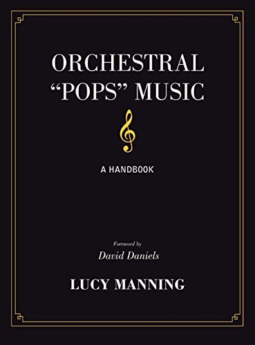 Orchestral Pops Music: A Handbook: Lucy Manning
