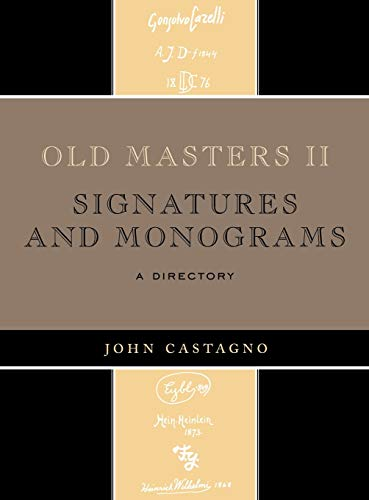 Old Masters II: Signatures and Monograms (0810863855) by John Castagno