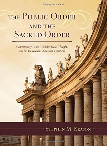 9780810863965: The Public Order and the Sacred Order: Contemporary Issues, Catholic Social Thought, and the Western and American Traditions