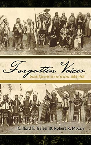 Forgotten Voices: Death Records of the Yakama, 1888-1964: Clifford E. Trafzer