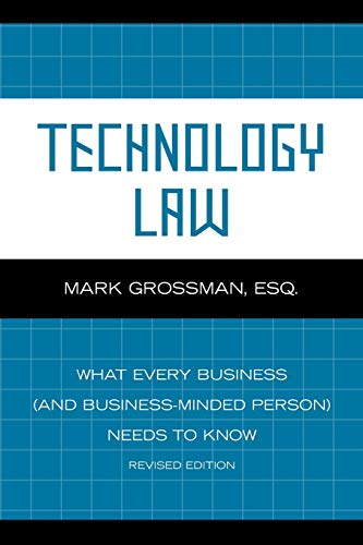 9780810866515: Technology Law: What Every Business (And Business-Minded Person) Needs to Know