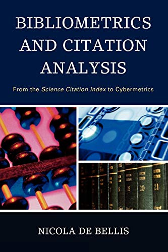 Bibliometrics and Citation Analysis: From the Science: De Bellis, Nicola