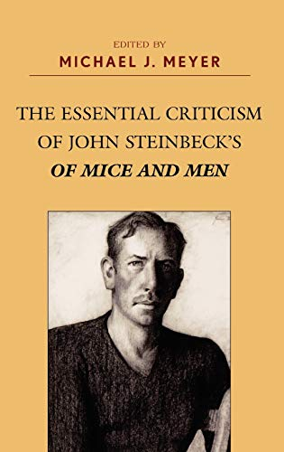 The Essential Criticism of John Steinbeck's Of Mice and Men: Meyer, Michael J.
