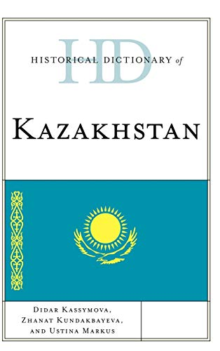 9780810867826: Historical Dictionary of Kazakhstan (Historical Dictionaries of Asia, Oceania, and the Middle East)