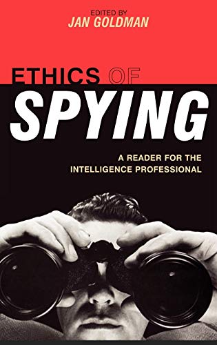 Ethics of Spying: A Reader for the: Goldman, Jan [Editor];