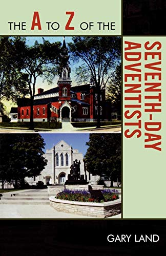9780810868267: The A to Z of the Seventh-Day Adventists (The A to Z Guide Series)