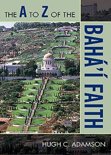 9780810868533: The A to Z of the Baha'i Faith (The A to Z Guide Series)