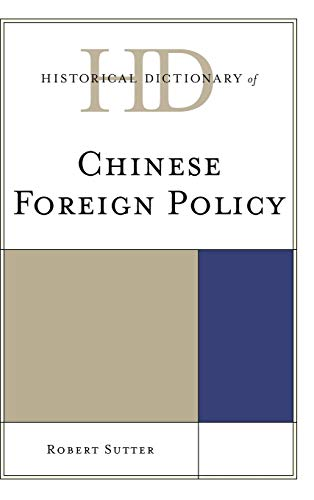 9780810868601: Historical Dictionary of Chinese Foreign Policy (Historical Dictionaries of Diplomacy and Foreign Relations)