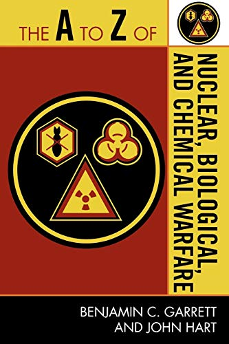 9780810868779: The A to Z of Nuclear, Biological and Chemical Warfare (The A to Z Guide Series)