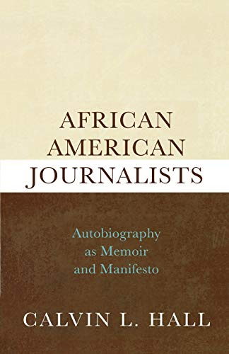 9780810869301: African American Journalists: Autobiography as Memoir and Manifesto