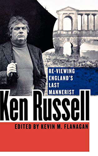 9780810869547: Ken Russell: Re-Viewing England's Last Mannerist