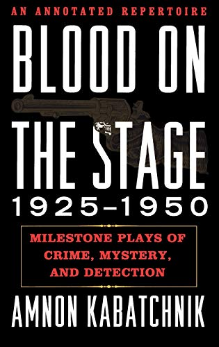 9780810869639: Blood on the Stage, 1925-1950: Milestone Plays of Crime, Mystery, and Detection