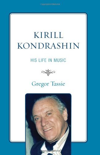 9780810869745: Kirill Kondrashin: His Life in Music