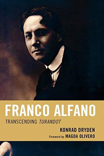 Franco Alfano: Transcending Turandot: Konrad Dryden