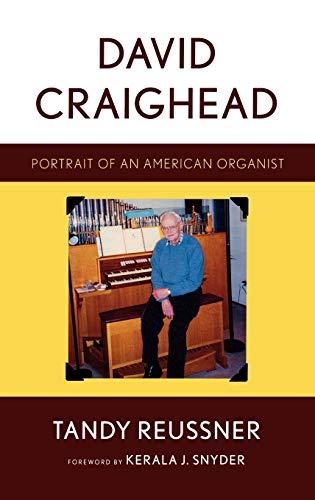 9780810869820: David Craighead: Portrait of an American Organist