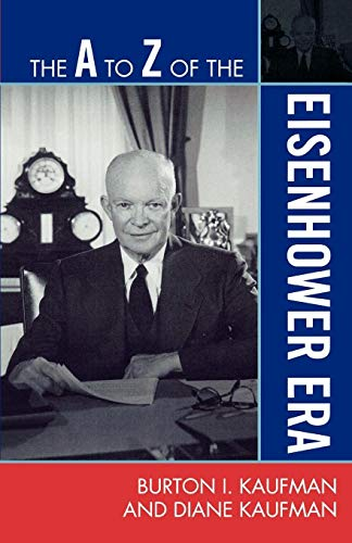 9780810871502: The A to Z of the Eisenhower Era (The A to Z Guide Series)