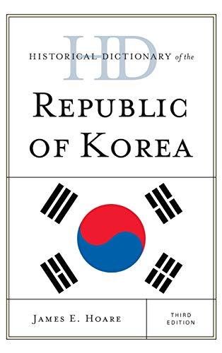 9780810871632: Historical Dictionary of the Republic of Korea (Historical Dictionaries of Asia, Oceania, and the Middle East)