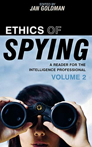 9780810871656: Ethics of Spying: A Reader for the Intelligence Professional: 2 (Security and Professional Intelligence Education Series)