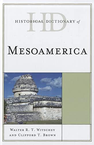 9780810871670: Historical Dictionary of Mesoamerica (Historical Dictionaries of Ancient Civilizations & Historical Eras)