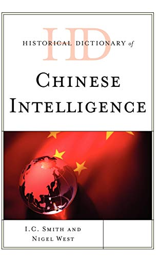 9780810871748: Historical Dictionary of Chinese Intelligence (Historical Dictionaries of Intelligence and Counterintelligence)