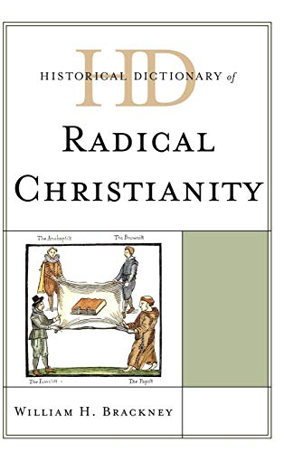 9780810871793: Historical Dictionary of Radical Christianity (Historical Dictionaries of Religions, Philosophies, and Movements Series)