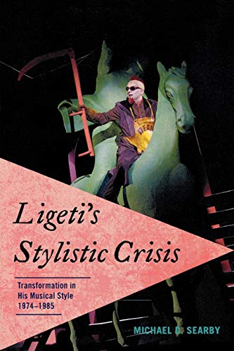 9780810872509: Ligeti's Stylistic Crisis: Transformation in His Musical Style 1974-1985