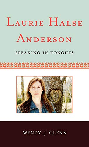 Laurie Halse Anderson : Speaking in Tongues: Wendy J. Glenn