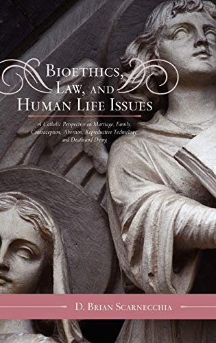 9780810874220: Bioethics, Law, and Human Life Issues: A Catholic Perspective on Marriage, Family, Contraception, Abortion, Reproductive Technology and Death and Dying: 2