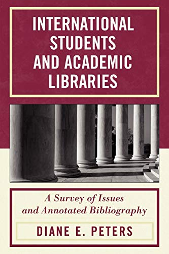9780810874299: International Students and Academic Libraries: A Survey of Issues and Annotated Bibliography