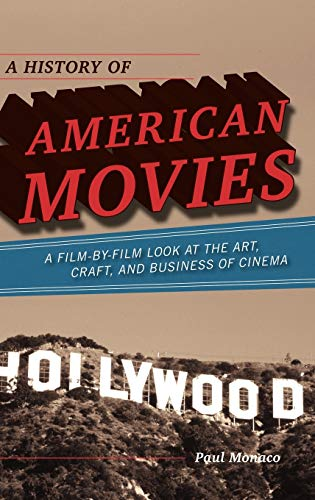 9780810874336: A History of American Movies: A Film-by-Film Look at the Art, Craft, and Business of Cinema