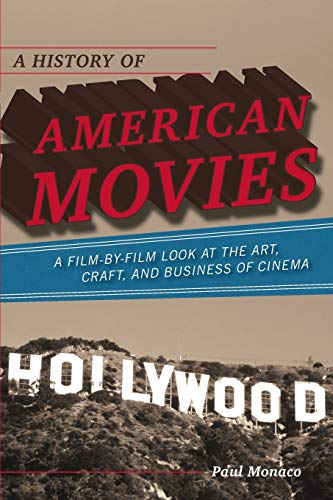 9780810874343: A History of American Movies: A Film-by-Film Look at the Art, Craft, and Business of Cinema