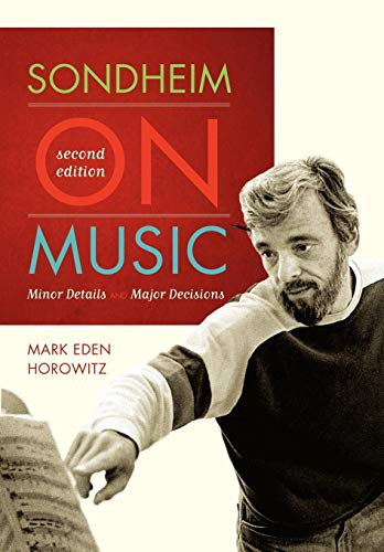 9780810874367: Sondheim on Music: Minor Details and Major Decisions