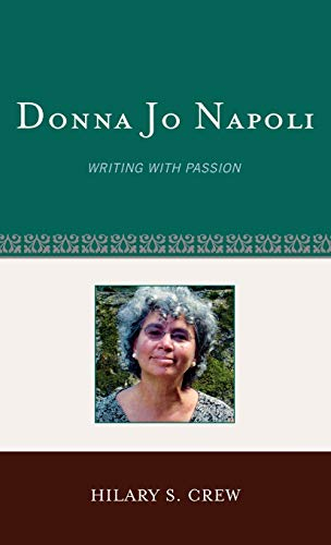 Donna Jo Napoli: Writing with Passion (Hardback): Hilary S. Crew