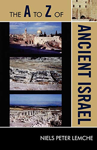 9780810875654: The A to Z of Ancient Israel (The A to Z Guide Series)