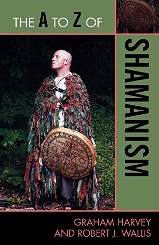 9780810876002: The A to Z of Shamanism (The A to Z Guide Series)